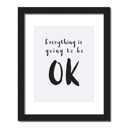 everything is going to be ok print