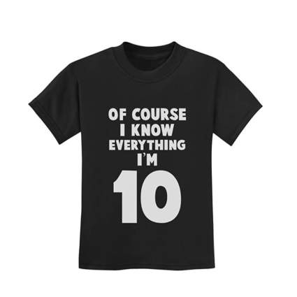 I Know Everything I'm 10 Tee