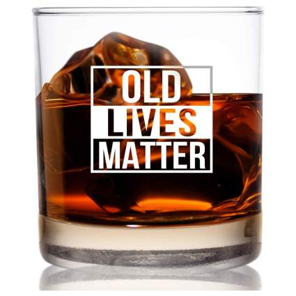 Old Lives Matter Whiskey Scotch Glass