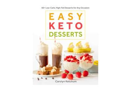 easy keto desserts keto diet cookbooks
