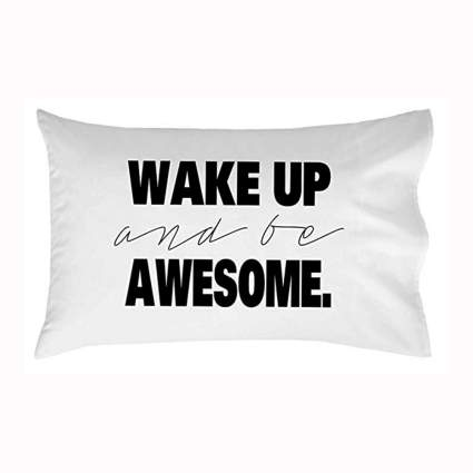 wake up and be awesome printed pillowcase