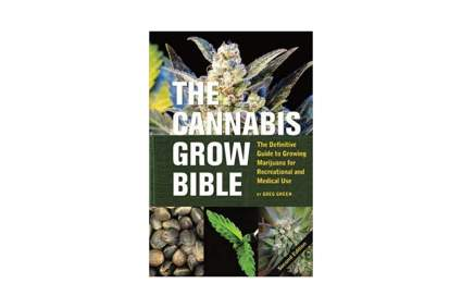 'The Cannabis Grow Bible: The Definitive Guide to Growing Marijuana for Recreational and Medical Use (Ultimate Series)' 2nd Edition by Greg Green