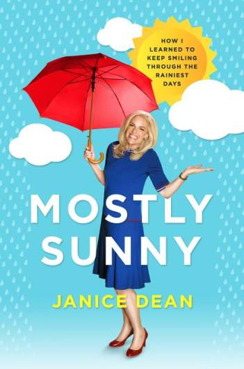 Mostly Sunny: How I Learned to Keep Smiling Through the Rainiest Days by Janice Dean