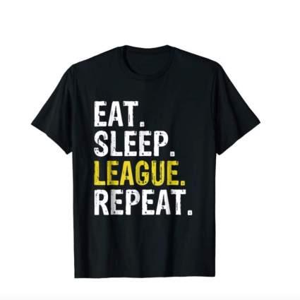eat sleep league repeat tshirt