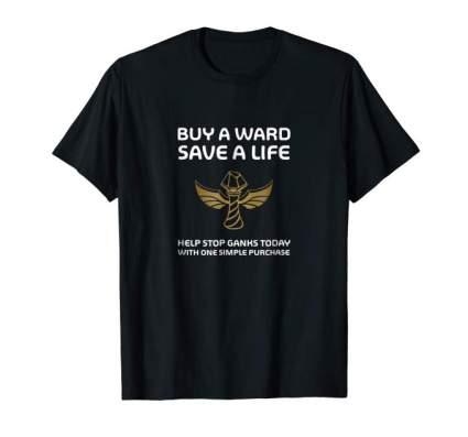 Buy a Ward — Save a Life T-Shirt