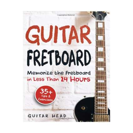 Memorize The Fretboard In Less Than 24 Hours best guitar books for beginners