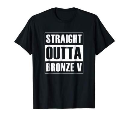 straight outta bronze 5