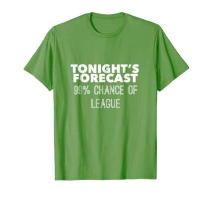 tonights forecast league tshirt
