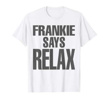 frankie say relax The One With The Tiny T-Shirt