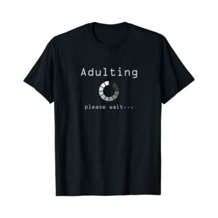 Adulting Please Wait T-Shirt