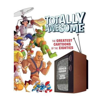 totally awesome the greatest cartoons of the eighties book