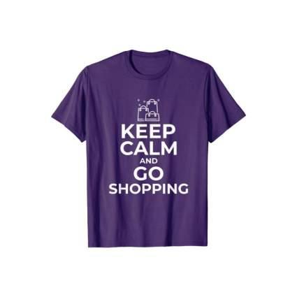 keep calm and go shopping t shirt