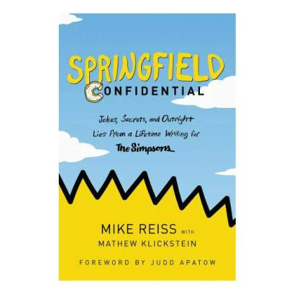 Springfield Confidential: Jokes, Secrets, and Outright Lies from a Lifetime Writing for The Simpsons Hardcover Book