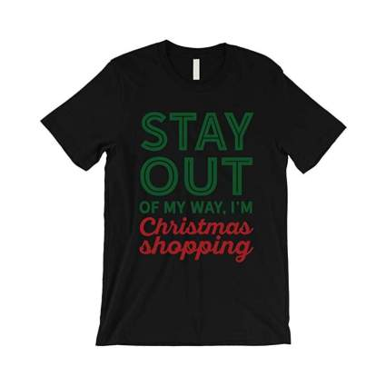 365 printing stay out of my way im christmas shopping shirt