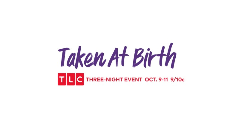 Taken at Birth, TLC