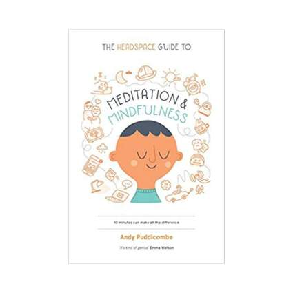 'The Headspace Guide to Meditation and Mindfulness' by Andy Puddicombe