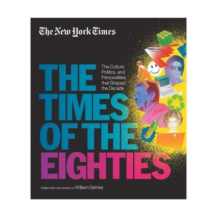 the new york times the times of the eighties book