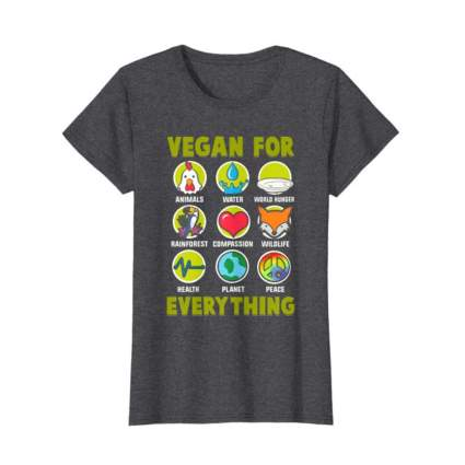 vegan for everything tee shirt
