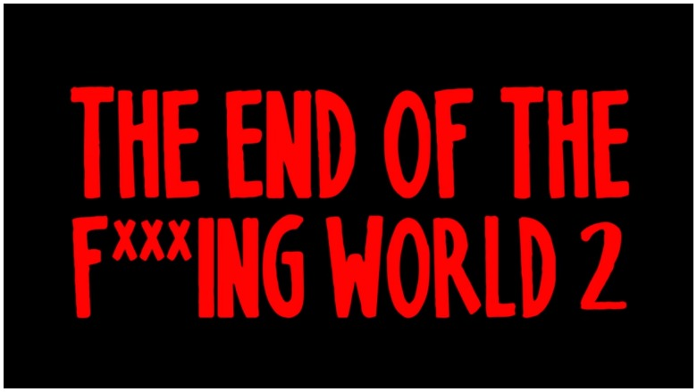 The End of the Fucking World Season 2