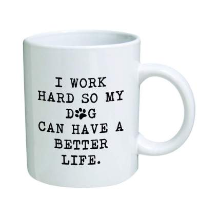 Thinker Art I Work Hard so my dog can have a better life Coffee Mug