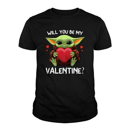 Baby Yoda Will You Be My Valentine T-Shirt
