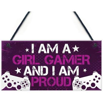 I Am a Girl Gamer and I'm Proud Sign