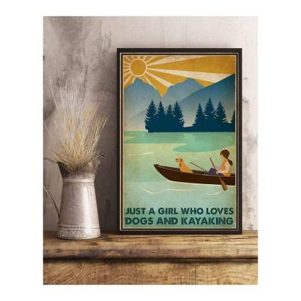 Just A Girl Who Loves Dogs and Kayaking Poster