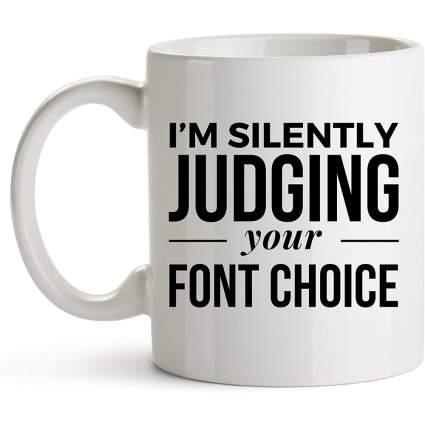 Judging your font choice coffee mug