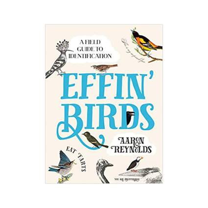 Effin' Birds A Field Guide to Identification