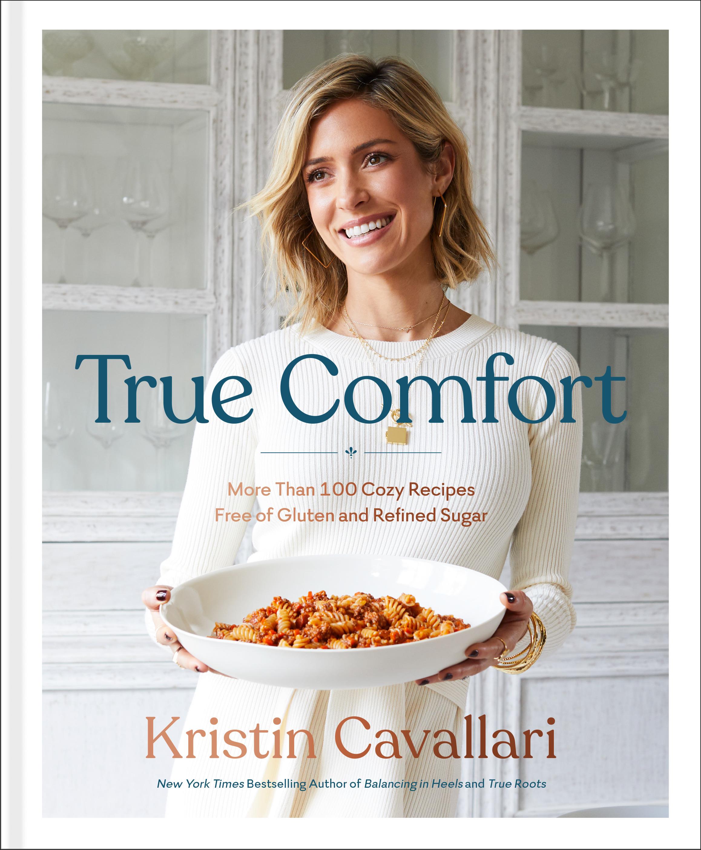 Kristin Cavallari New Cookbook True Comfort