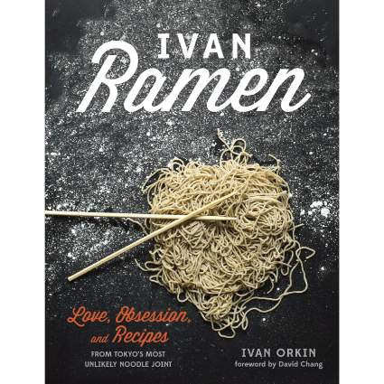 Ivan Ramen: Love, Obsession, and Recipes