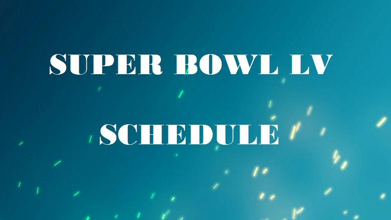 Super Bowl LV Schedule