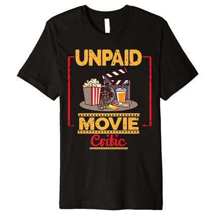 Unpaid Movie Critic T-Shirt