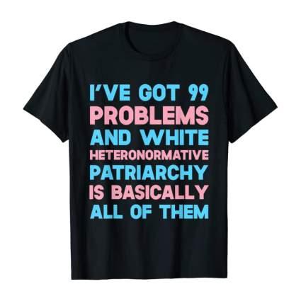 Trans pride flag 99 problems shirt